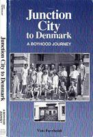 Junction City to Denmark A Boyhood Journey