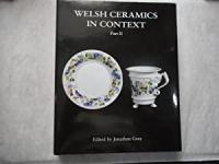 Welsh Ceramics in Context, Part II. (Limited...