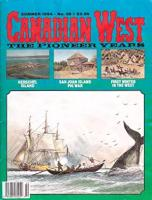 Canadian West The Pioneer Years Vol 10, No. ...