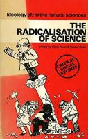 The Radicalisation of Science : Ideology Of/...