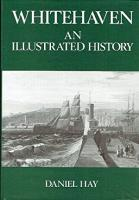 Whitehaven: An Illustrated History