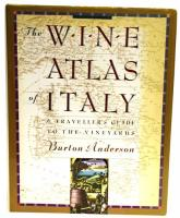 The Wine Atlas Of Italy & Traveller's Guide ...