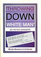 Throwing Down White Man : Cape Rule and ...