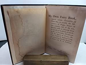 My Own Fairy Book: Namely Certain Chronicles...