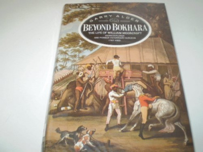 Beyond Bokhara. The Life of William ...